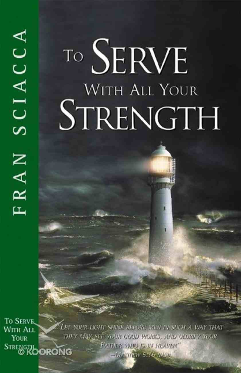 To Serve With All Your Strength Paperback