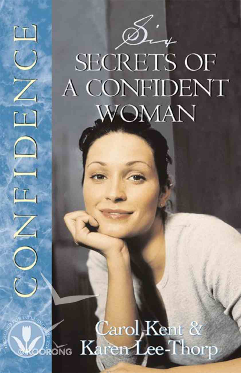 Six Secrets of a Confident Woman (Designed For Influence Series) Paperback