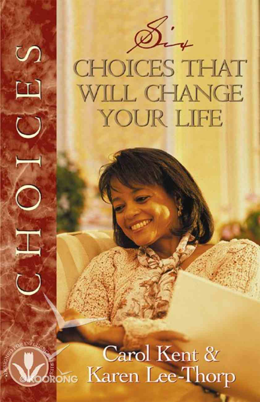 Six Choices That Will Change Your Life (Designed For Influence Series) Paperback