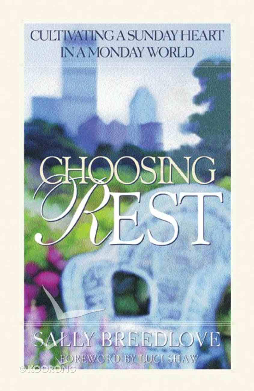 Choosing Rest Paperback