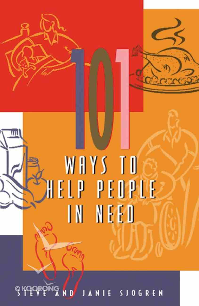 101 Ways to Help People in Need Paperback