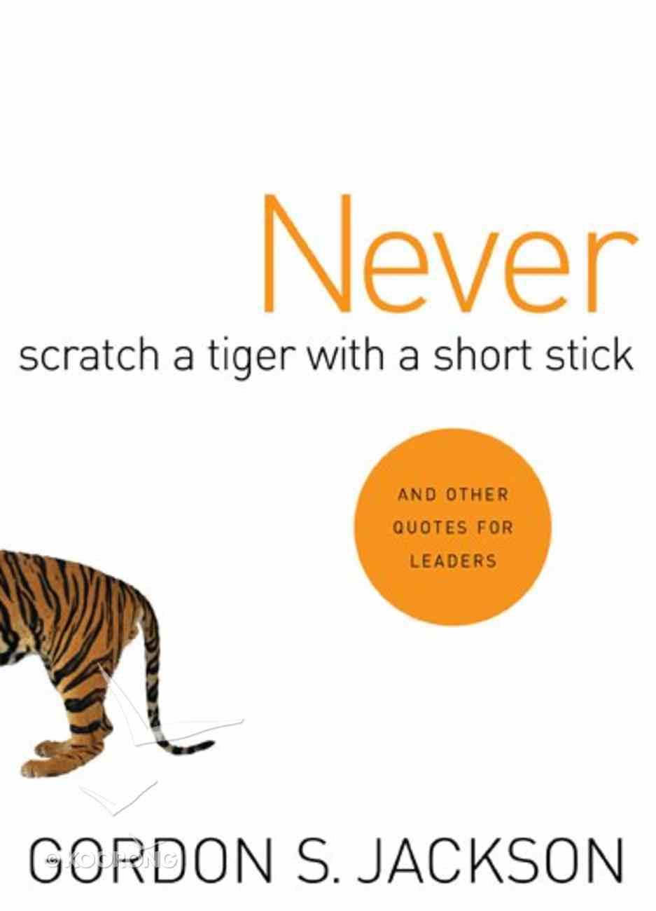 Never Scratch a Tiger With a Short Stick Hardback
