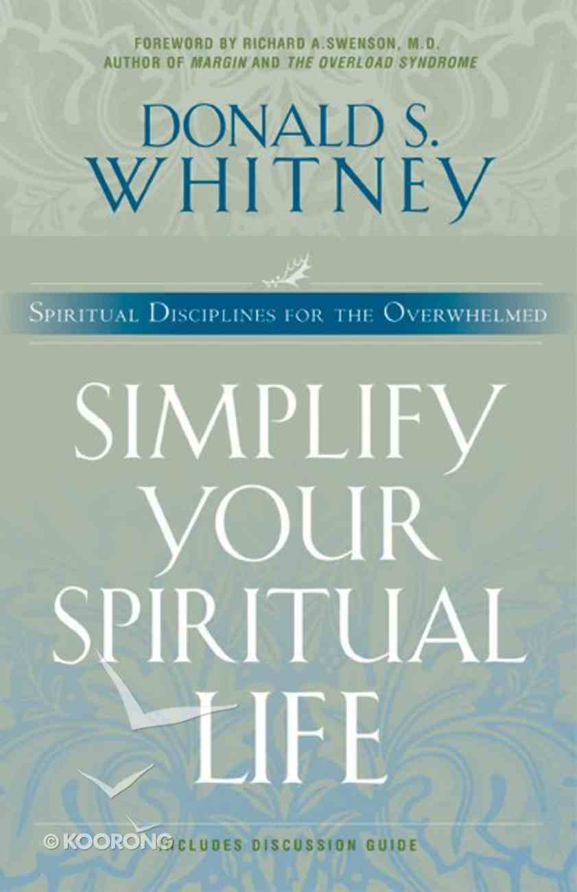 Simplify Your Spiritual Life (Includes Study Guide) Paperback