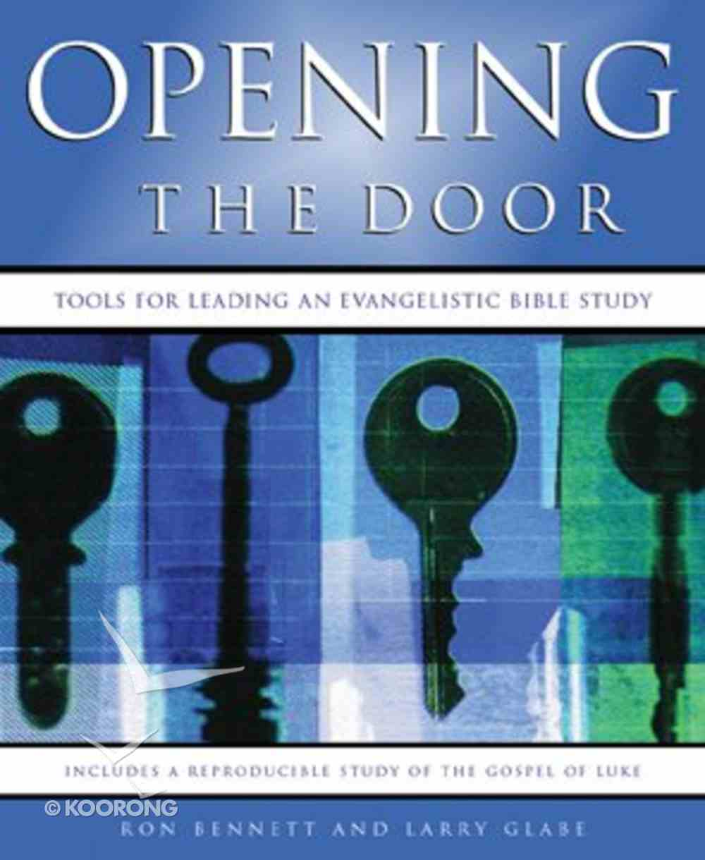 Opening the Door: Tools For Leading An Evangelistic Bible Study Paperback