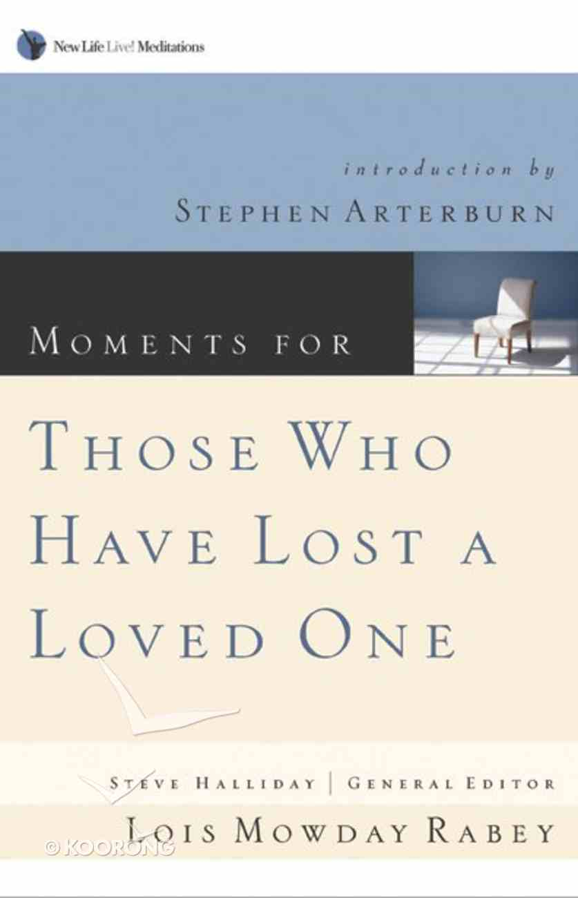 Moments For Those Who Have Lost a Loved One Paperback