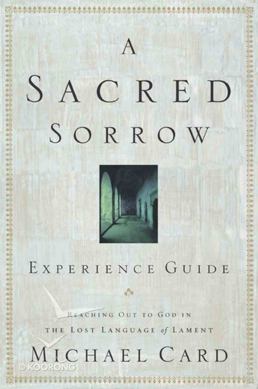A Sacred Sorrow (Experience Guide) Paperback