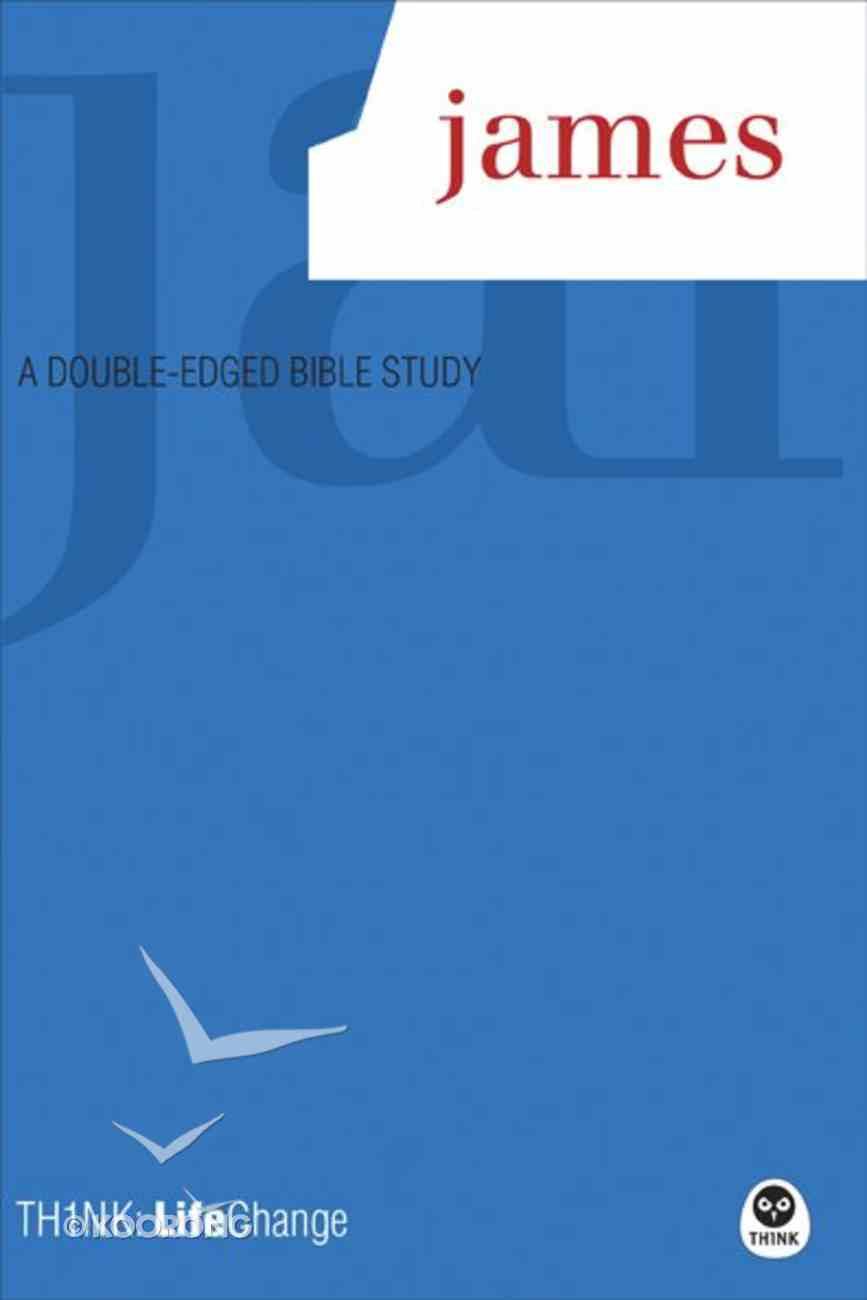 Think Lifechange: James (Think: Lifechange Study Series) Paperback