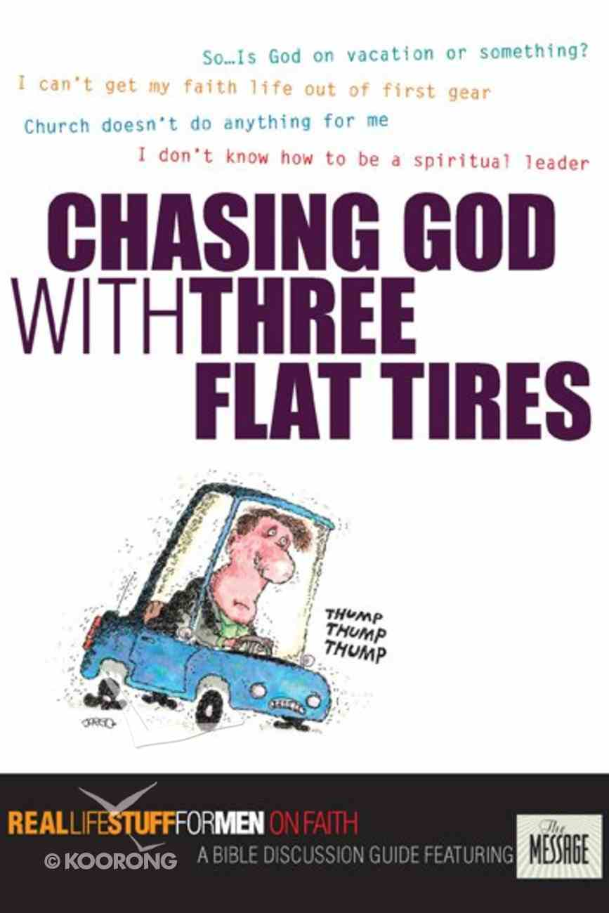 Chasing God With Three Flat Tires Paperback