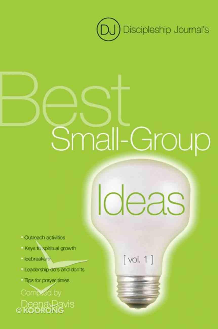 Discipleship Journal's Best Small Group Ideas Volume 1 Paperback