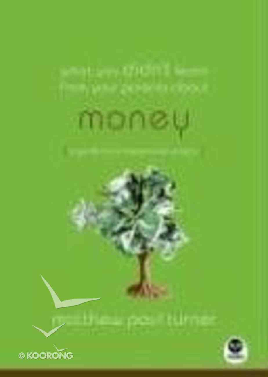 What You Didn't Learn From Your Parents About Money Paperback