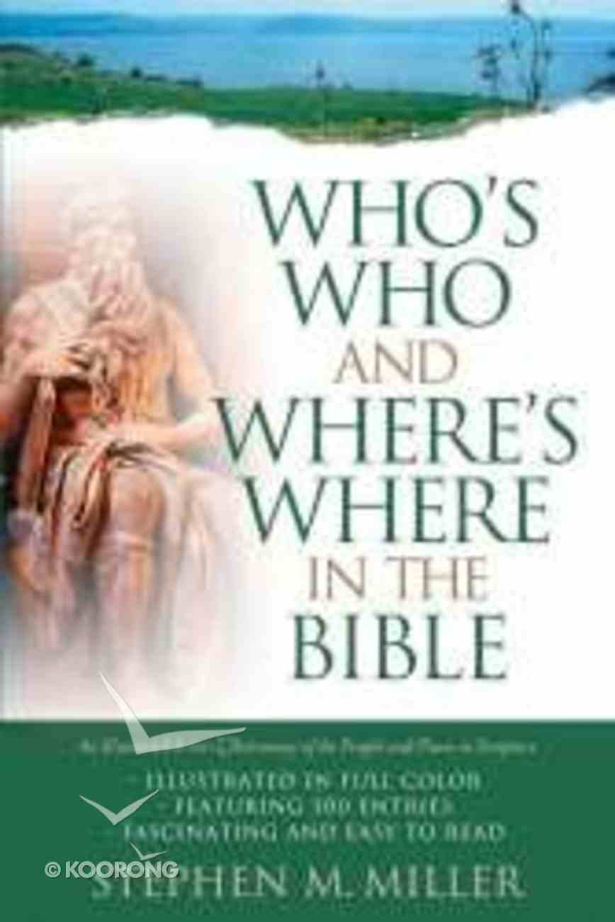 Who's Who and Where's Where in the Bible Paperback