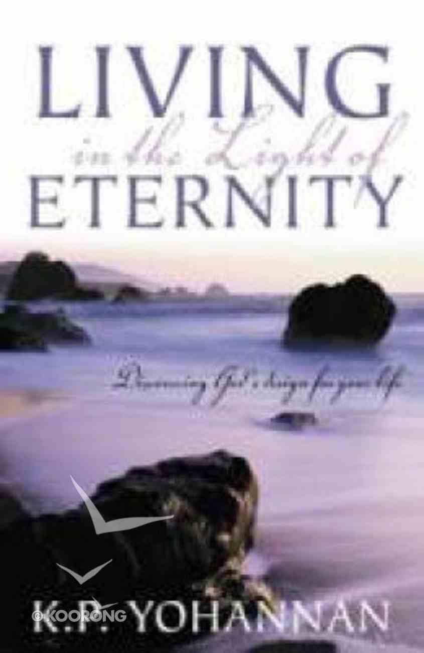 Living in the Light of Eternity Paperback