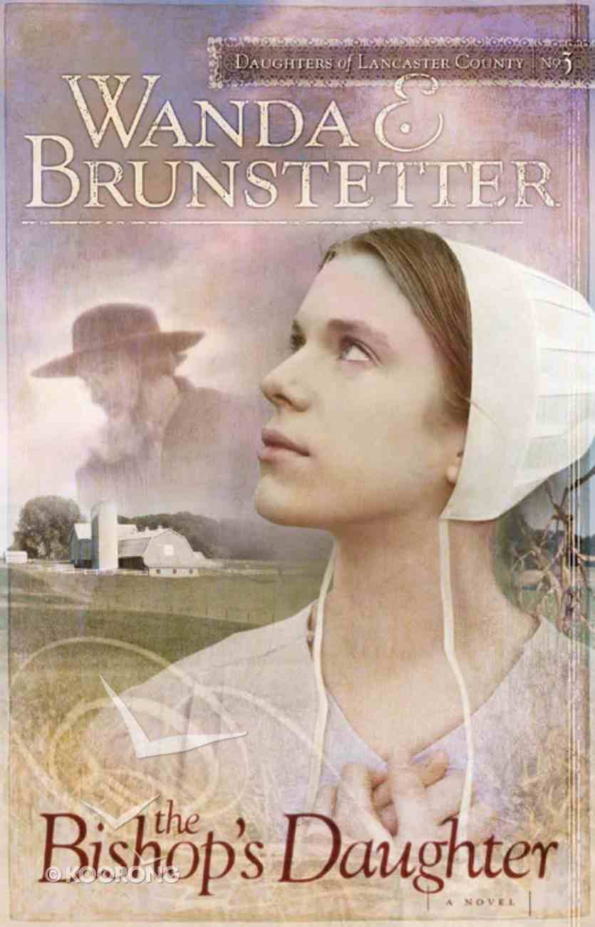 The Bishops Daughter (#3 in Daughters Of Lancaster County Series) Paperback