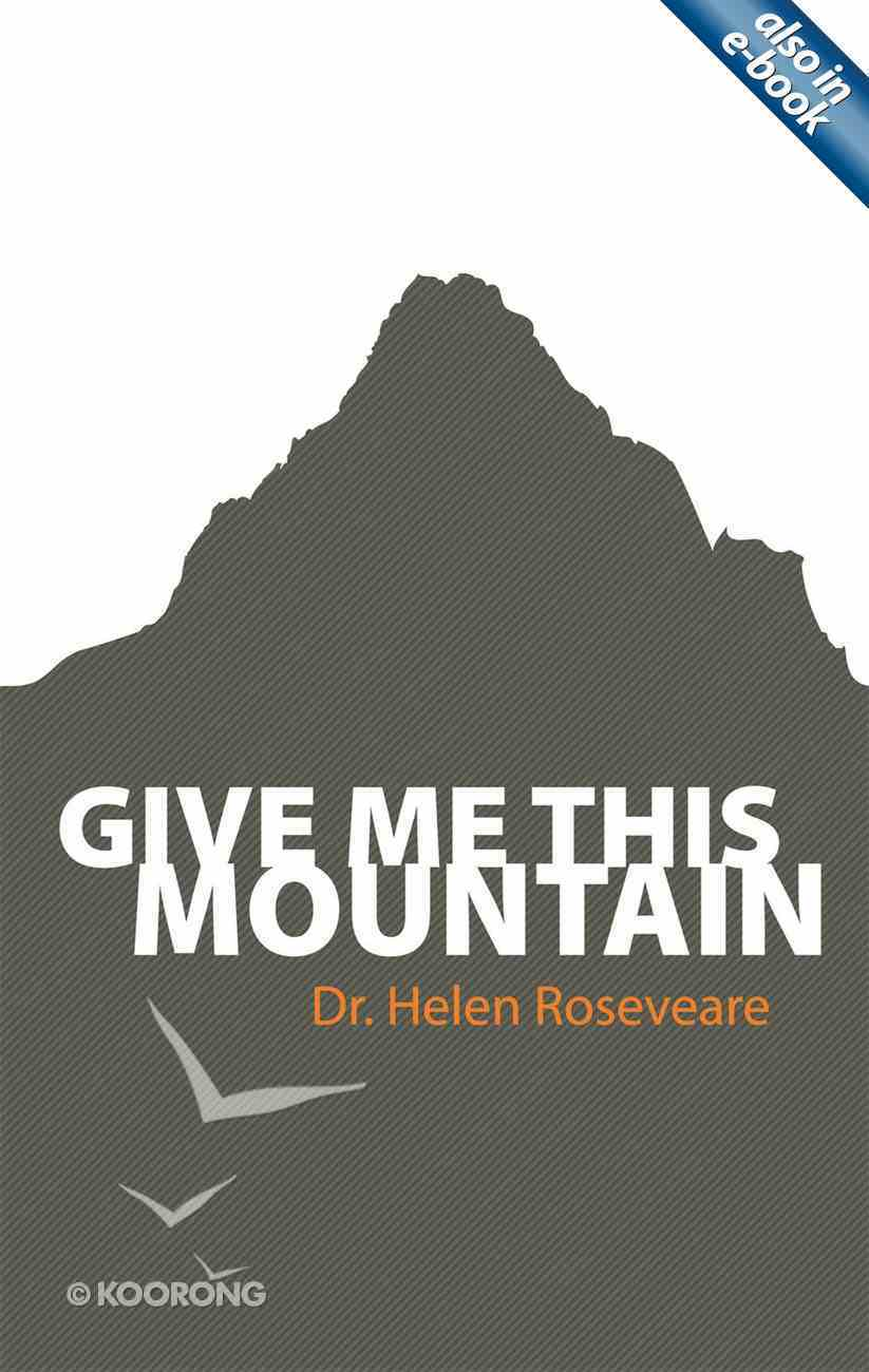 Give Me This Mountain (Helen Roseveare) Paperback