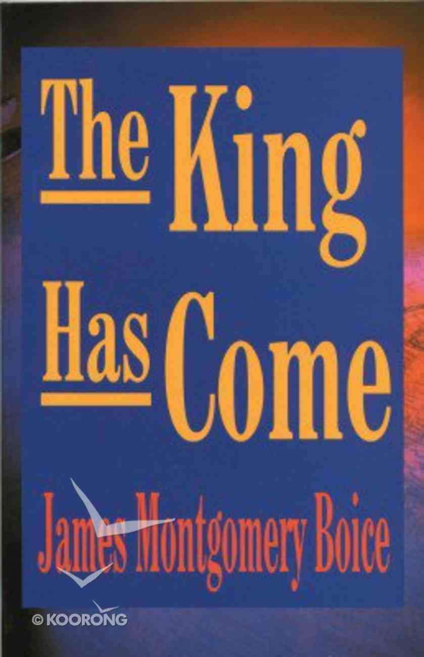 The King Has Come Paperback