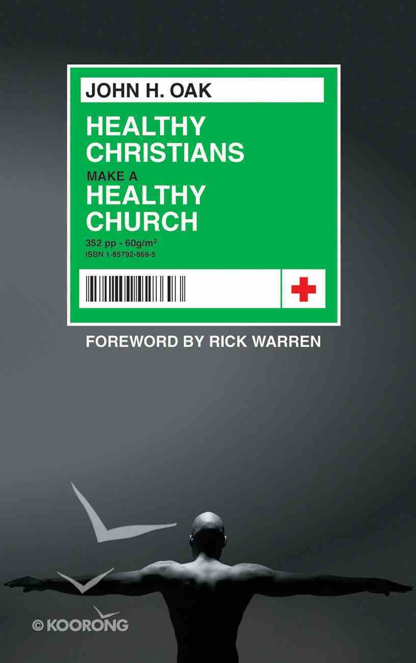 Healthy Christians Make a Healthy Church Paperback