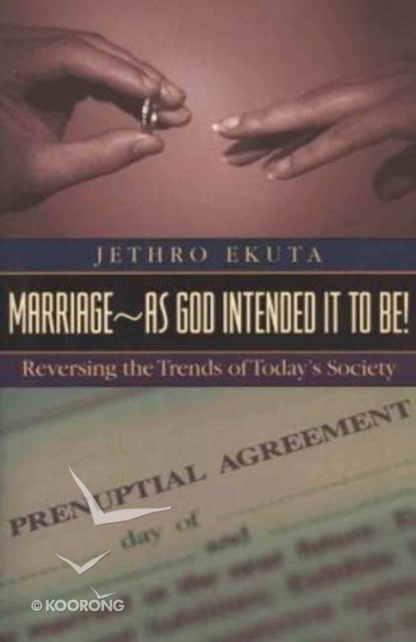 Marriage as God Intended It to Be Paperback