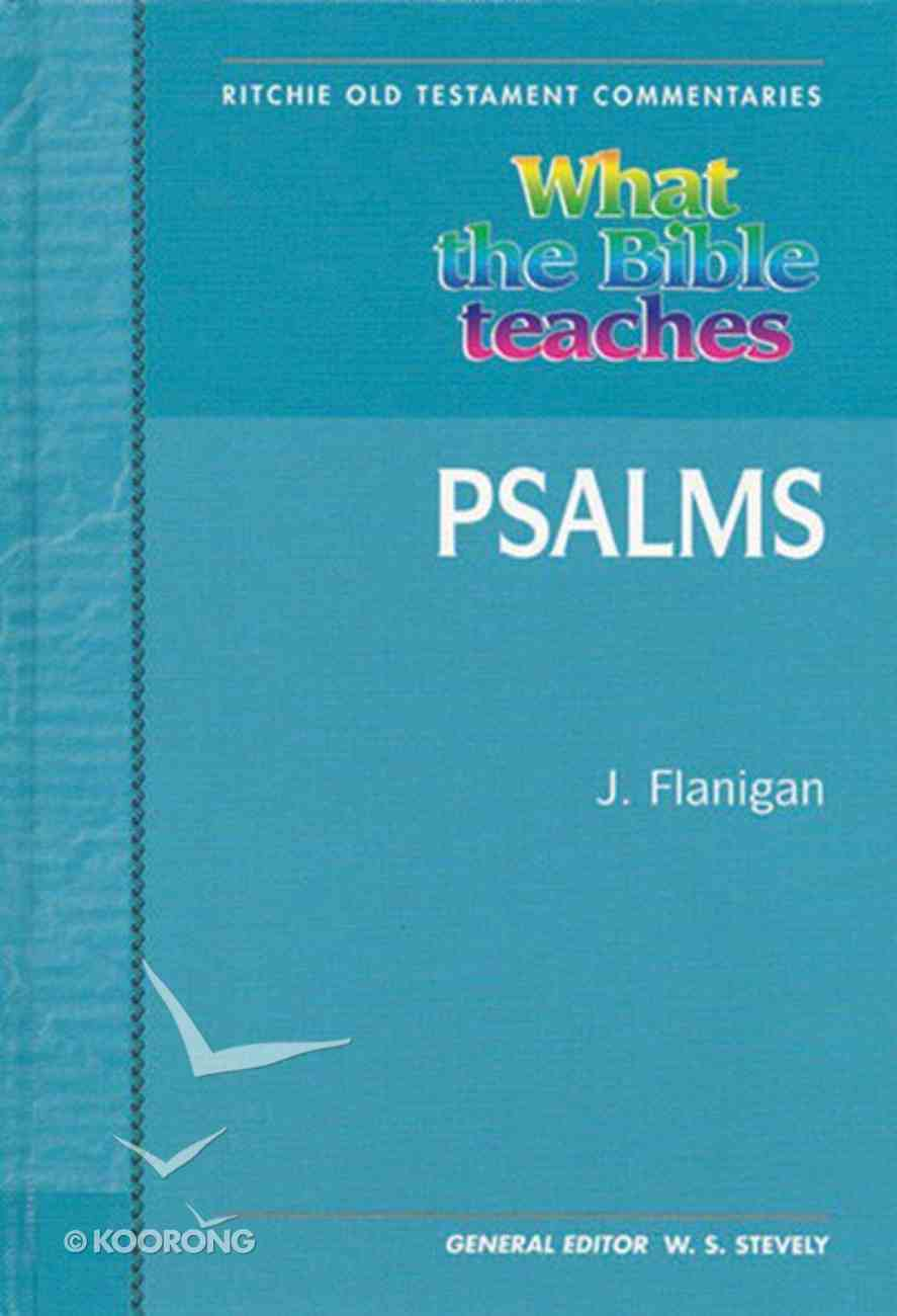 What the Bible Teaches #02: Psalms (Ritchie Old Testament Commentaries Series) Hardback