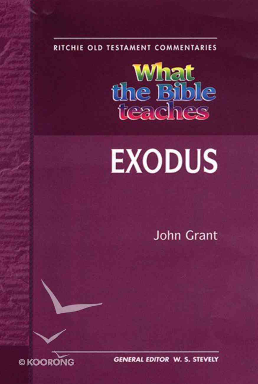 What the Bible Teaches #04: Exodus (Ritchie Old Testament Commentaries Series) Hardback
