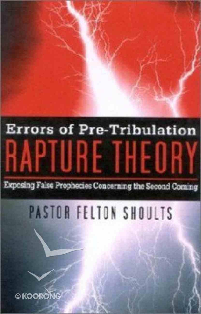 Errors of the Pretribulation Rapture Theory Paperback