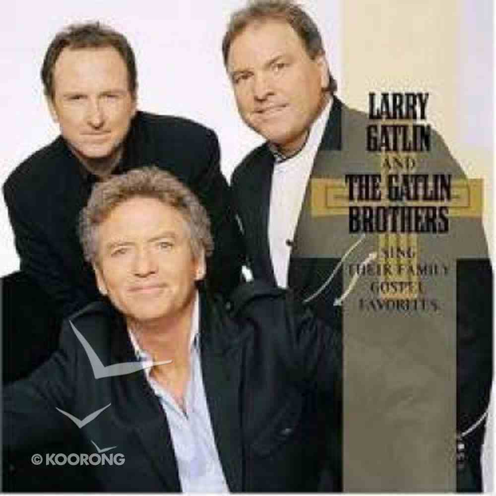 Larry Gatlin and the Gatlin Brothers: Sing Their Family Gospel Favorites CD