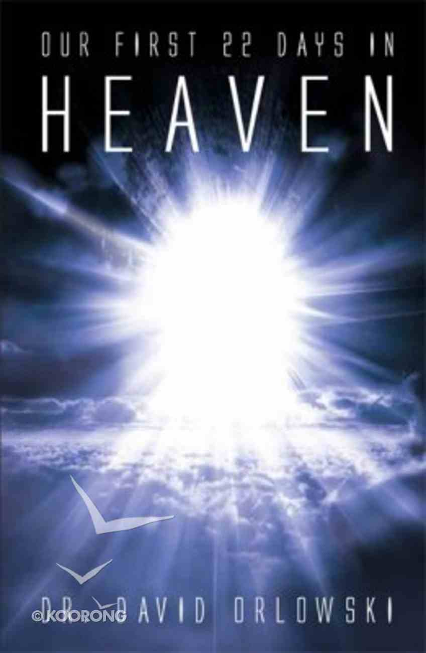 Our First 22 Days in Heaven Paperback