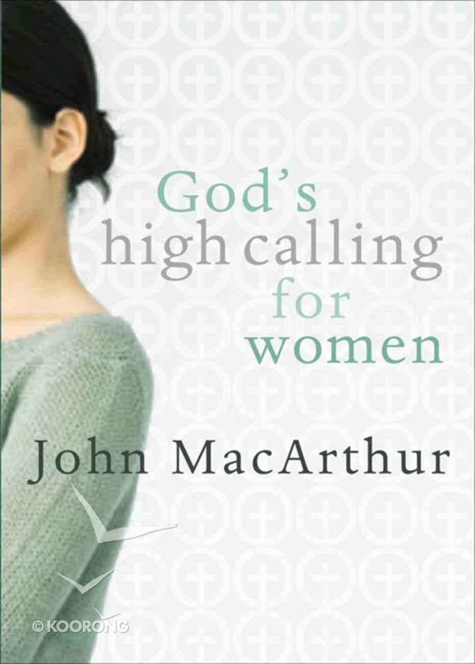 God's High Calling For Women Paperback