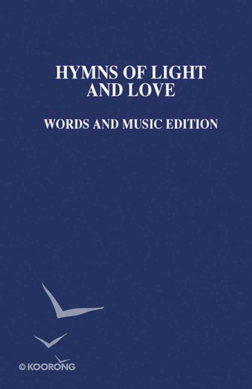 Hymns of Light and Love - Words & Music Edition (Music Book) Hardback