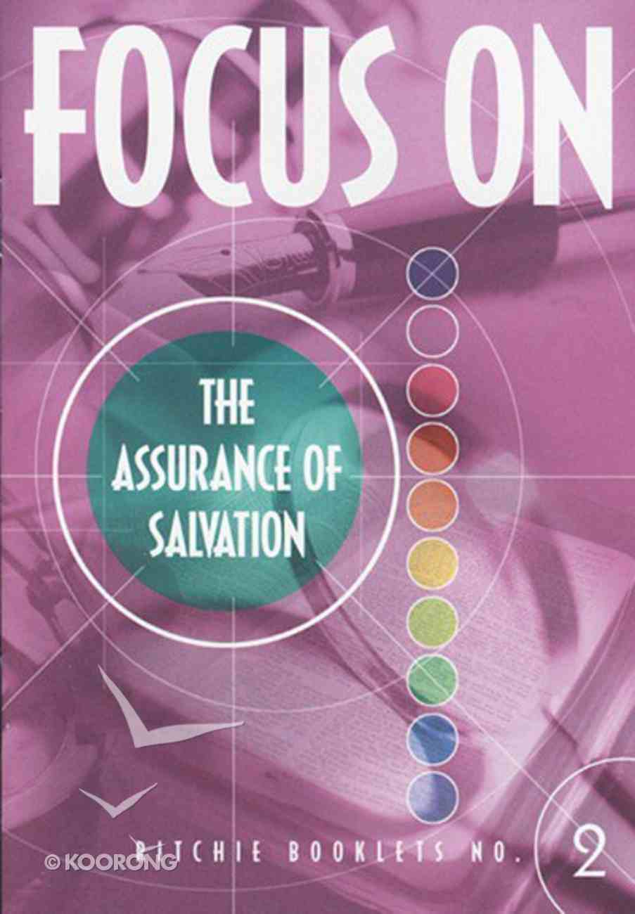 The Assurance of Salvation Booklet (#2 in Focus On... Series) Booklet