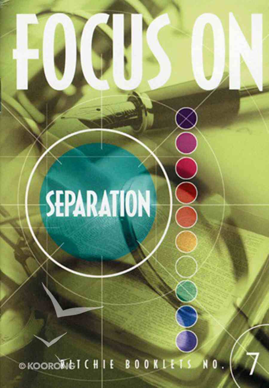 "Separation and the ""Unequal Yoke"" (#7 in Focus On... Series) Booklet"