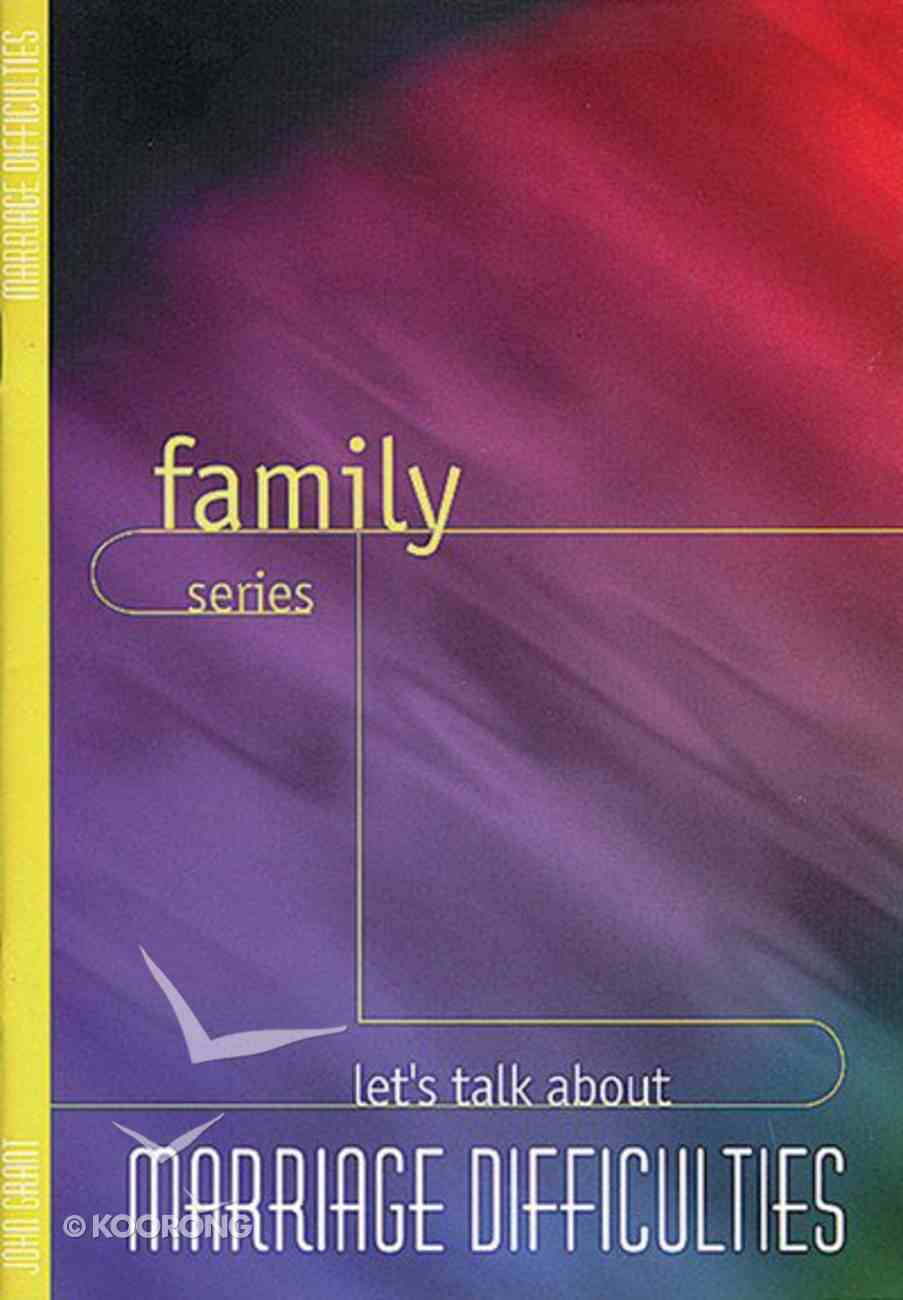Let's Talk About Marriage Difficulties (Family Series) Booklet