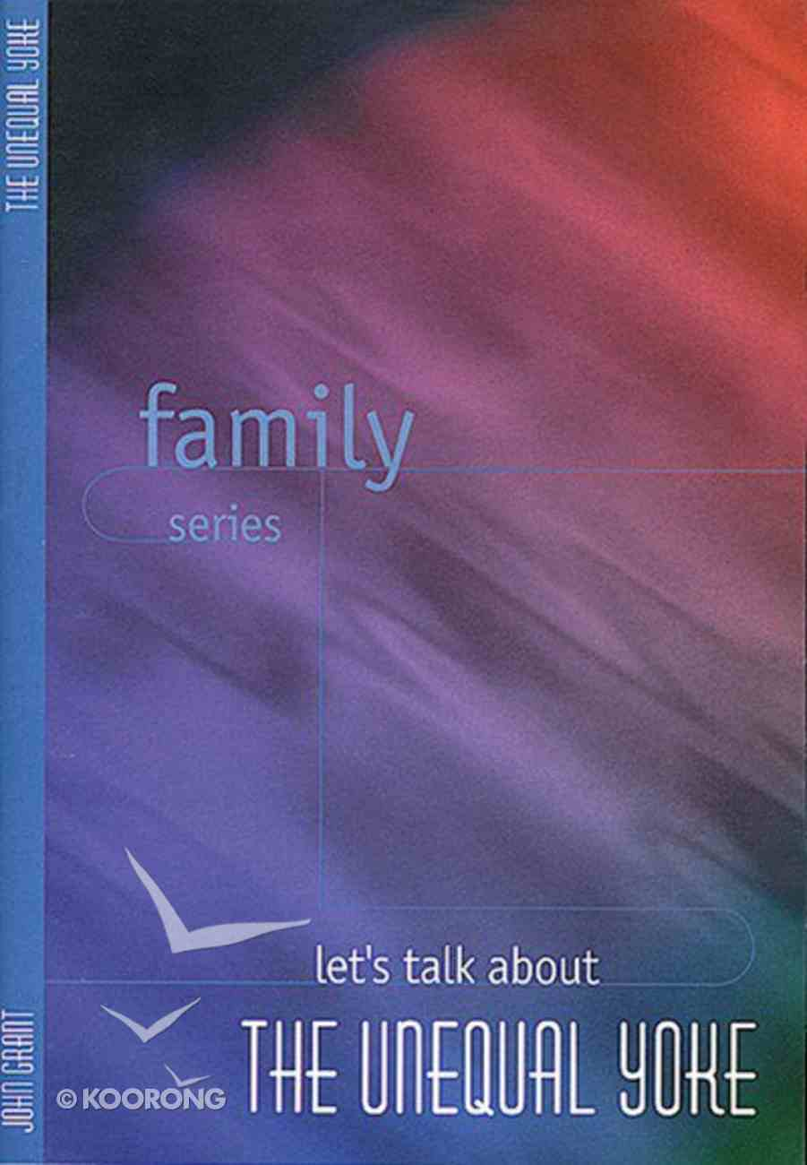 Let's Talk About Unequal Yoke (Family Series) Booklet