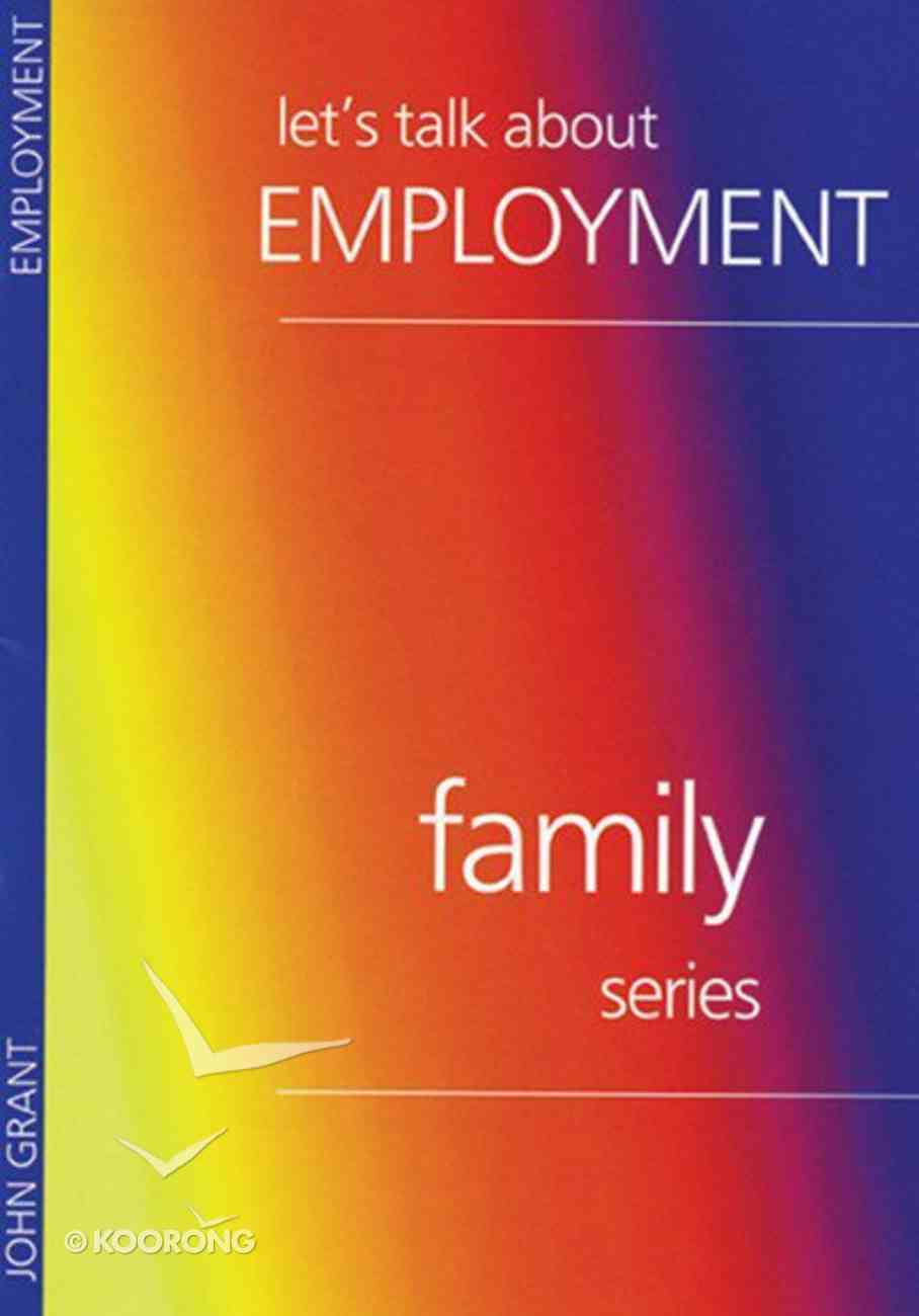 Let's Talk About Employment (Family Series) Booklet
