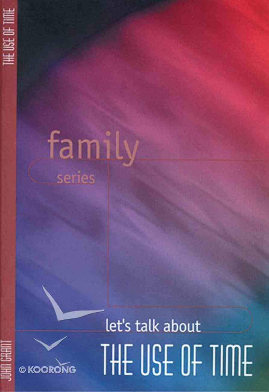 Let's Talk About the Use of Time (Family Series) Booklet