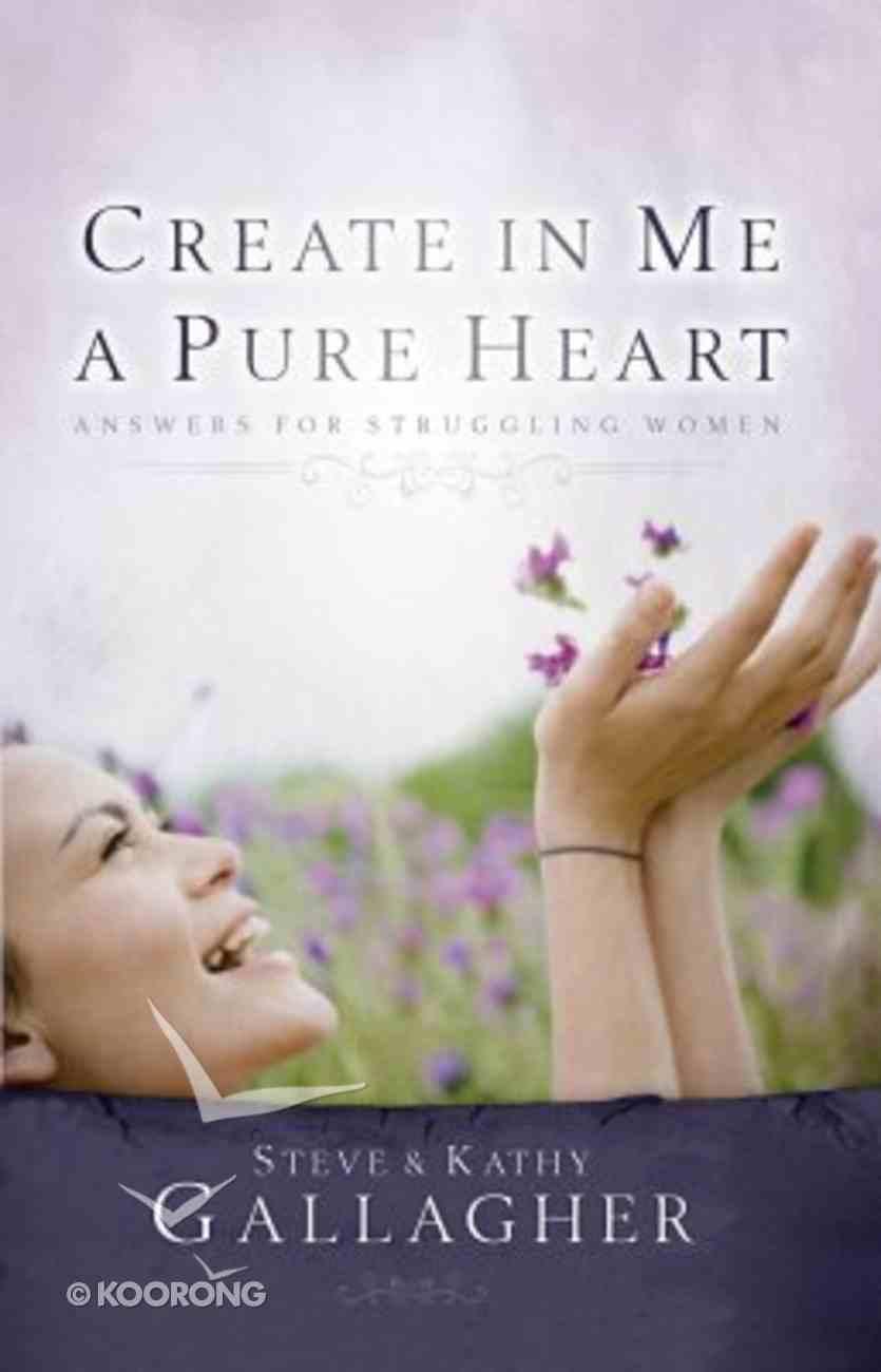 Create in Me a Pure Heart Paperback