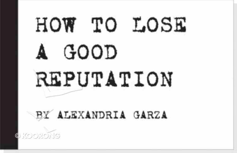 How to Lose a Good Reputation Paperback