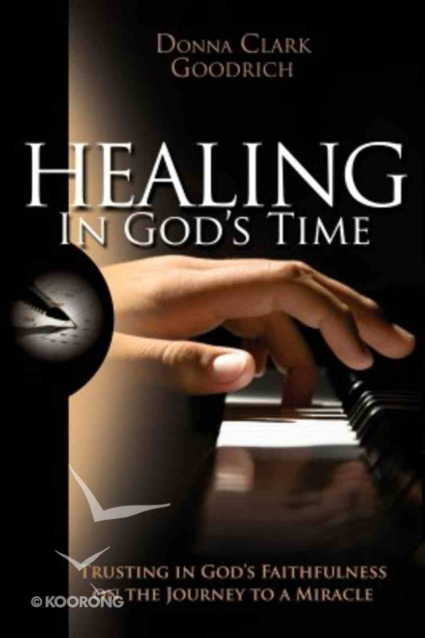Healing in God's Time Paperback