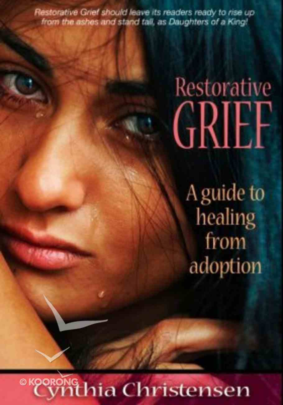 Restorative Grief: A Guide to Healing From Adoption Hardback