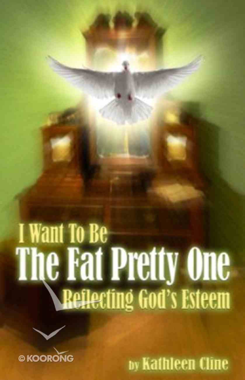 I Want to Be the Fat Pretty One Paperback