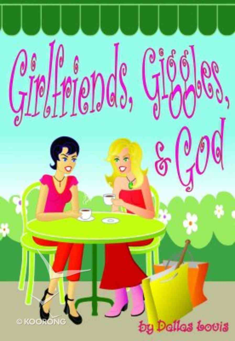 Girlfriends, Giggles & God Paperback