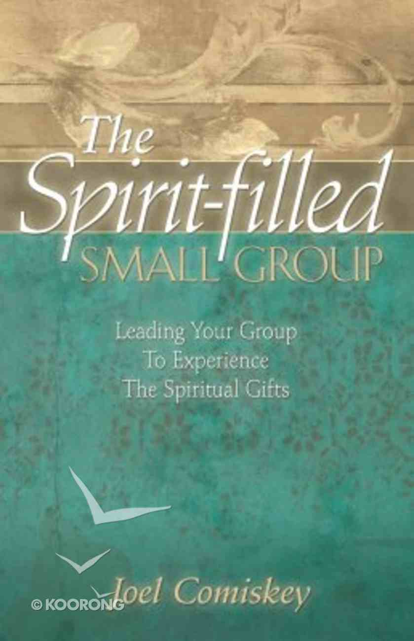 The Spirit-Filled Small Group Paperback