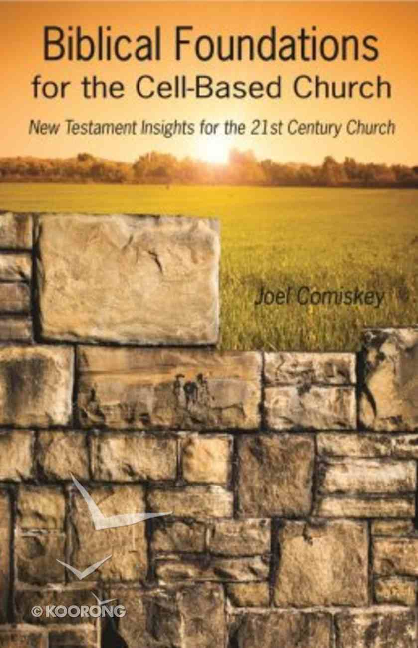 Biblical Foundations For the Cell-Based Church Paperback