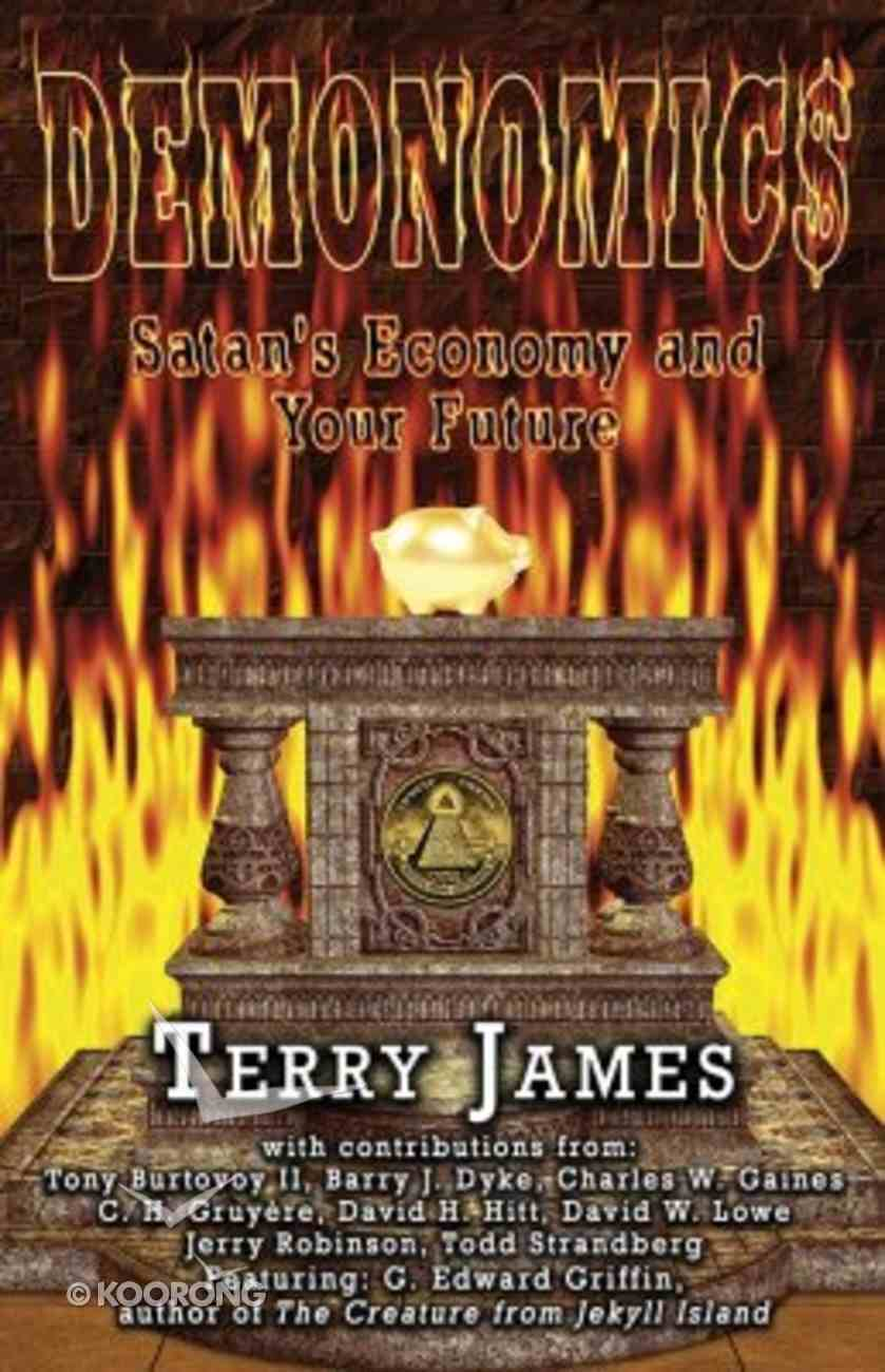 Demonomics: Satan's Economy and Your Future Paperback