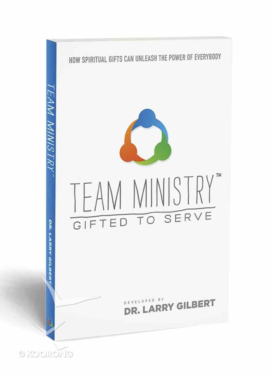 Team Ministry Gifted to Serve: How Spiritul Gifts Can Unleash the Power of Everyday Paperback
