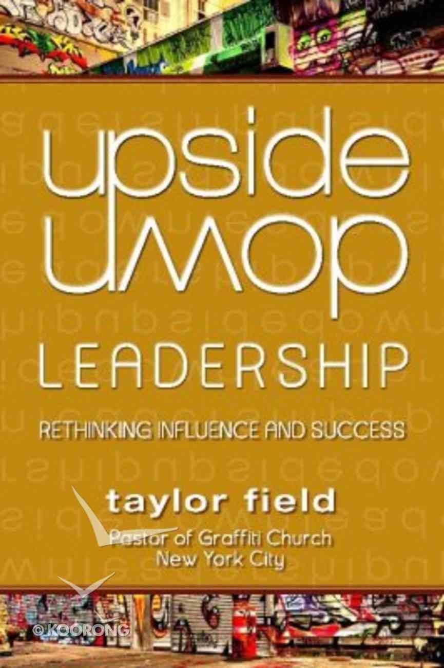 Upside-Down Leadership Paperback