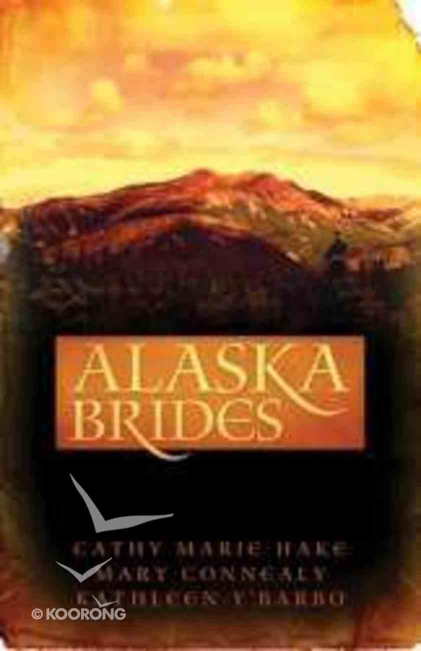 3in1: Alaska Brides: Golden Dawn/Golden Days/Golden Twilight Paperback