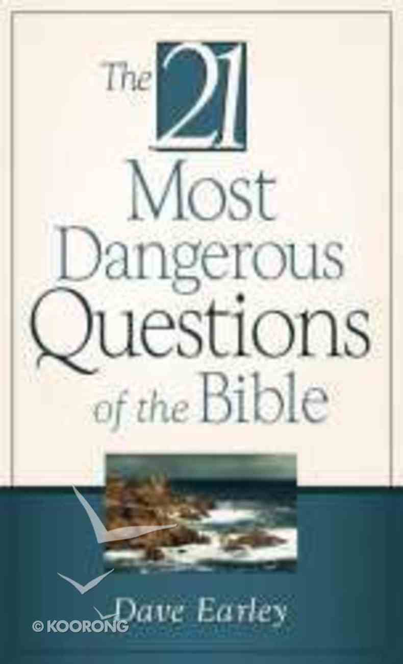 The 21 Most Dangerous Questions of the Bible (21 Most Series) Paperback