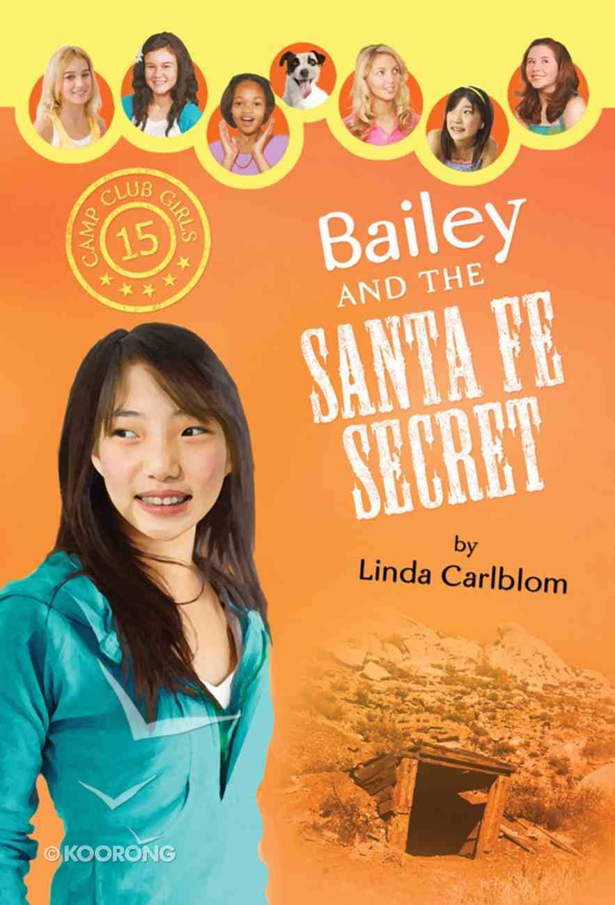 Bailey and the Santa Fe Secret (#15 in Camp Club Girls Series) Paperback