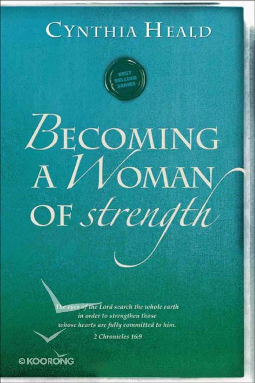 Becoming a Woman of Strength (Becoming A Woman Bible Studies Series) Paperback