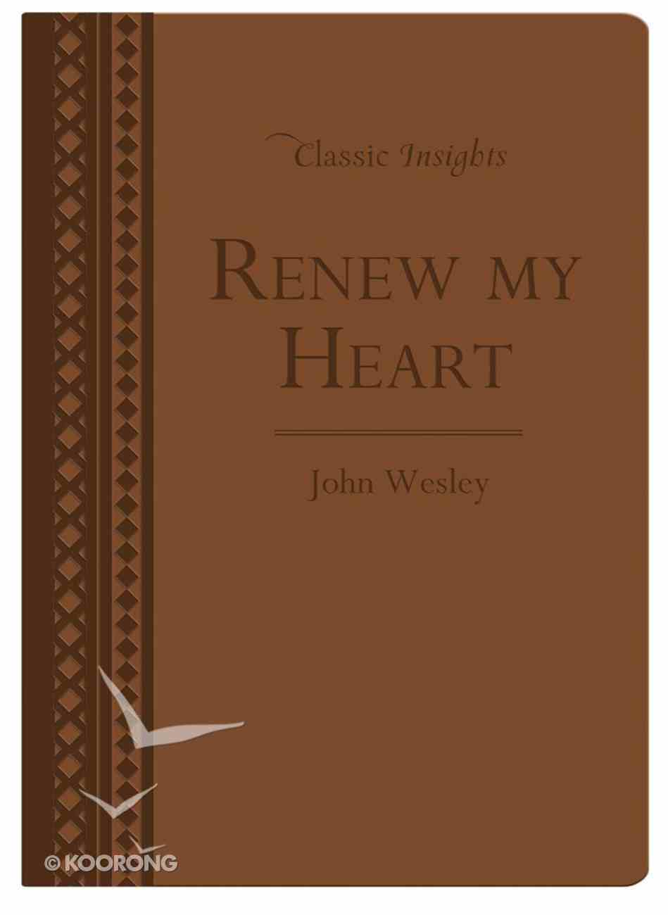 Renew My Heart (Classic Insights Series) Imitation Leather